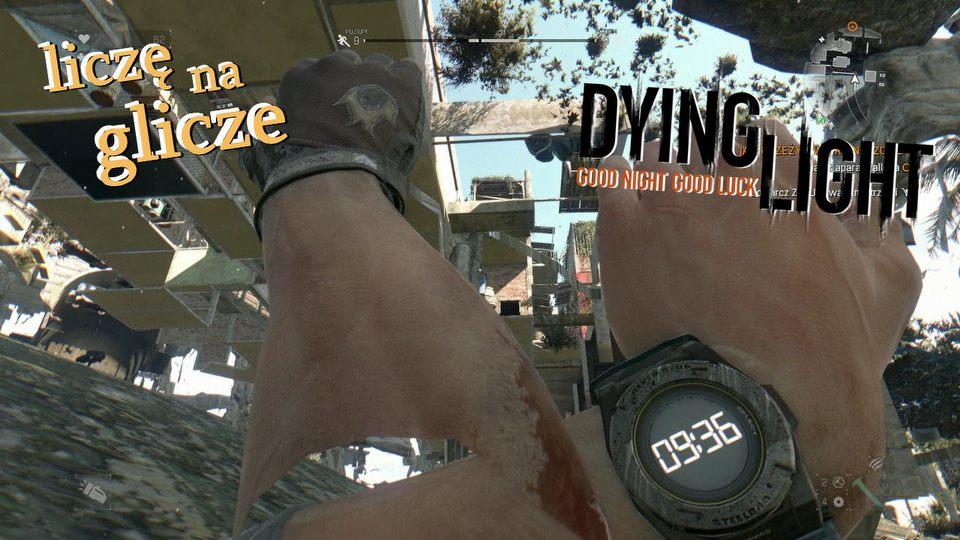 Licz� na glicze � Dying Light. Wszystkie potkni�cia zombie