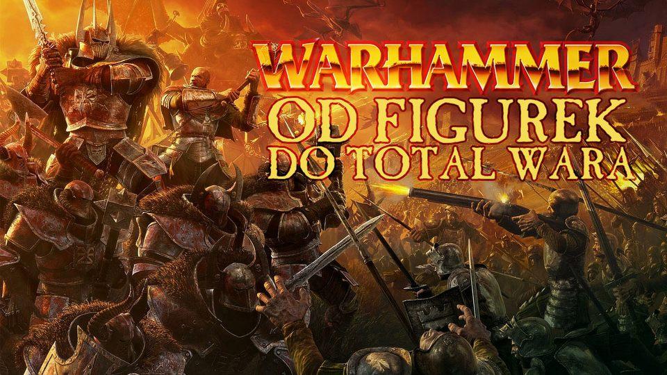 Od figurek do Total Wara - jak zmienia�y si� gry z Warhammerem Fantasy