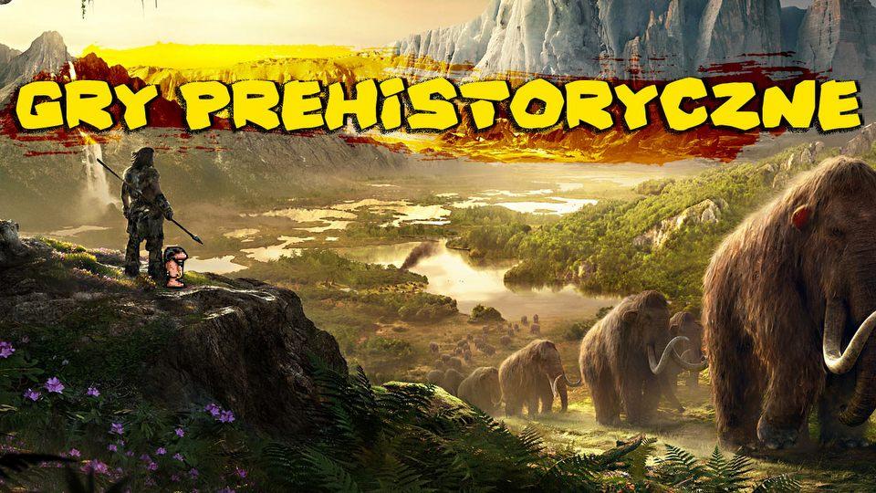 Prehistorik, Far Cry Primal, Horizon - prehistoria w grach