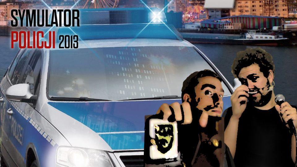 Gry z Kosza #13 � Symulator policji 2013, czyli trudne �ycie policjanta