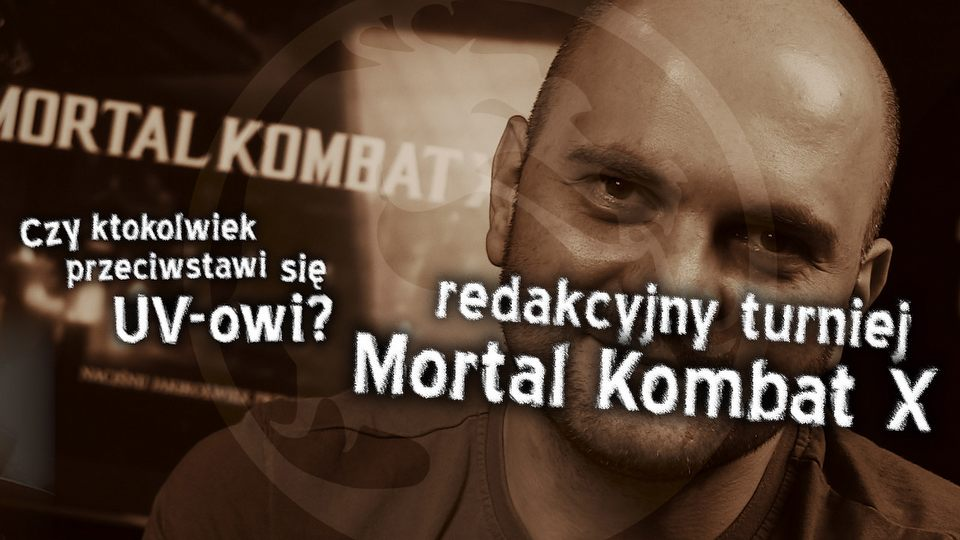 Turniej Mortal Kombat X � UV kontra reszta �wiata