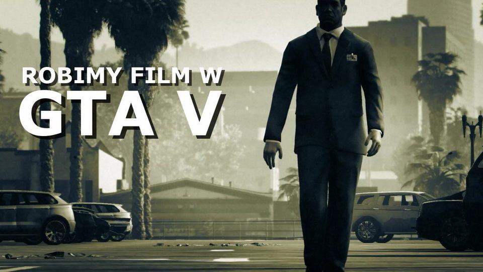 Jak stworzy� film w GTA V? Testujemy edytor dost�pny tylko na pecetach