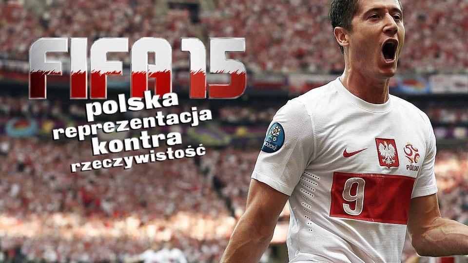 FIFA 15 - czy Reprezentacja Polski jest zbyt silna?
