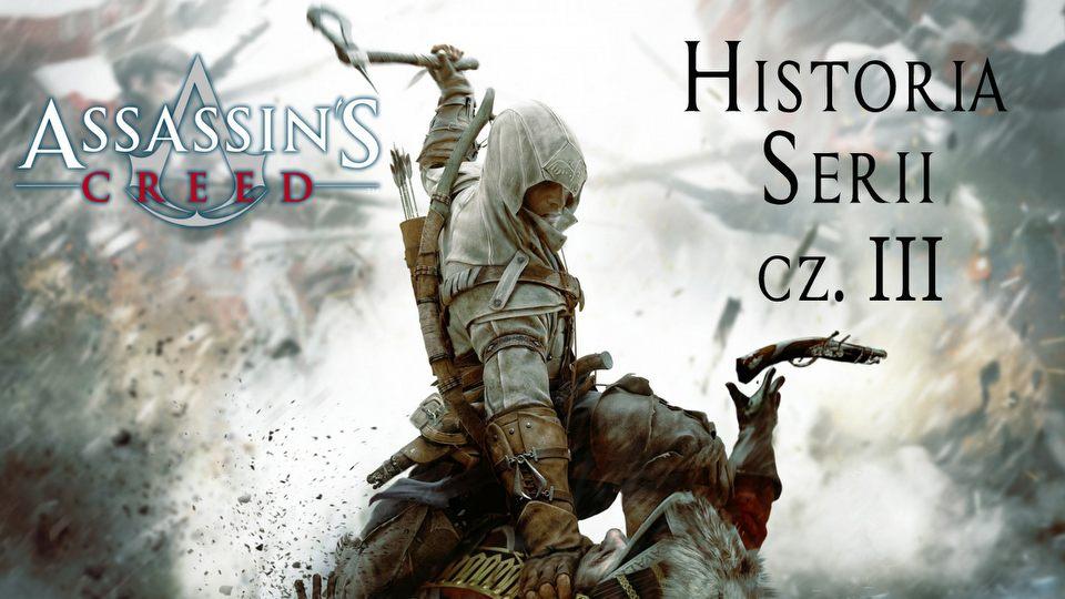 Historia Assassin's Creed cz�� trzecia - koniec pewnej epoki