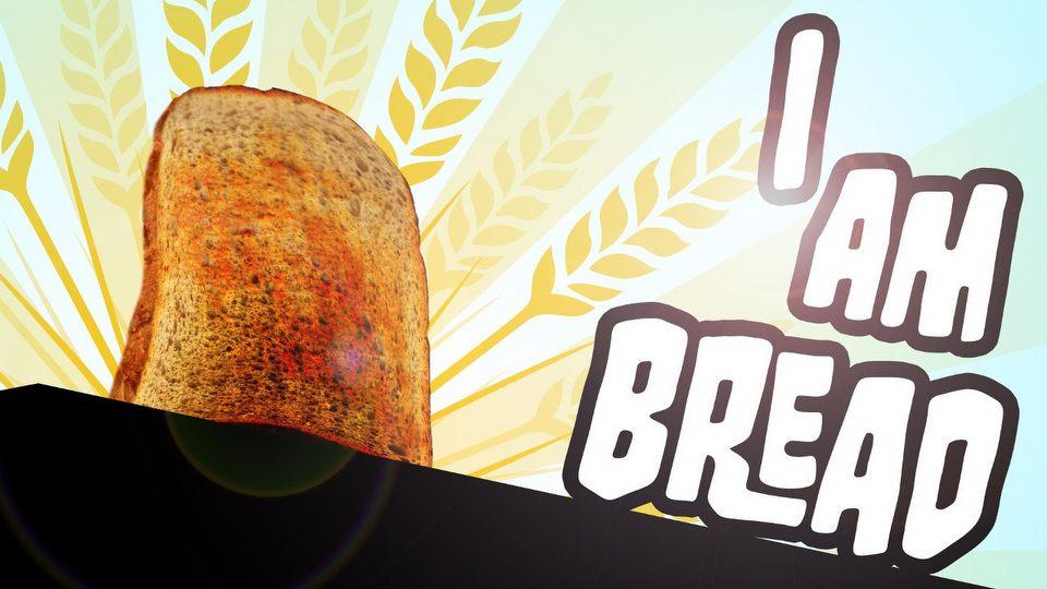 I Am Bread  � bu�ka z mas�em dla Samca Alfa #27