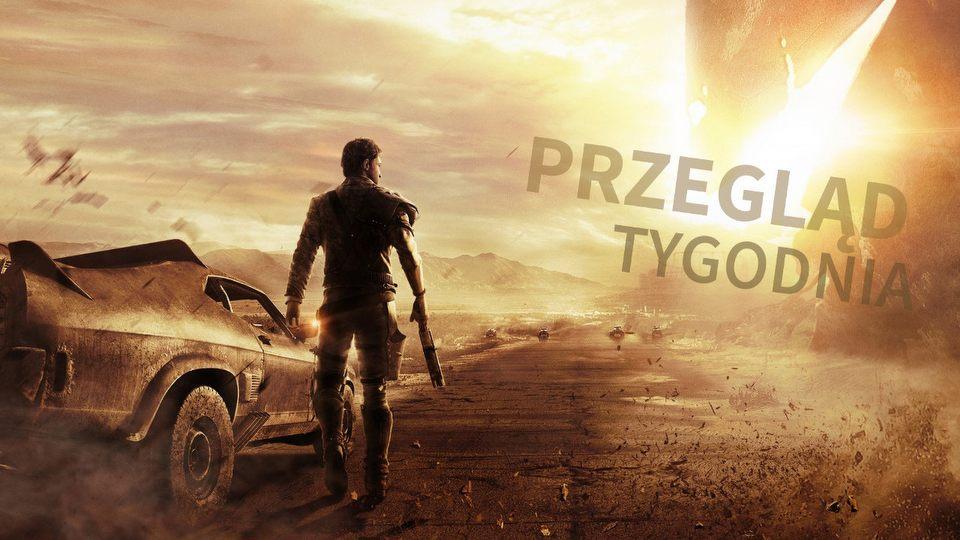 Mad Max, Warhammer i wojna o mody � PRZEGL�D TYGODNIA