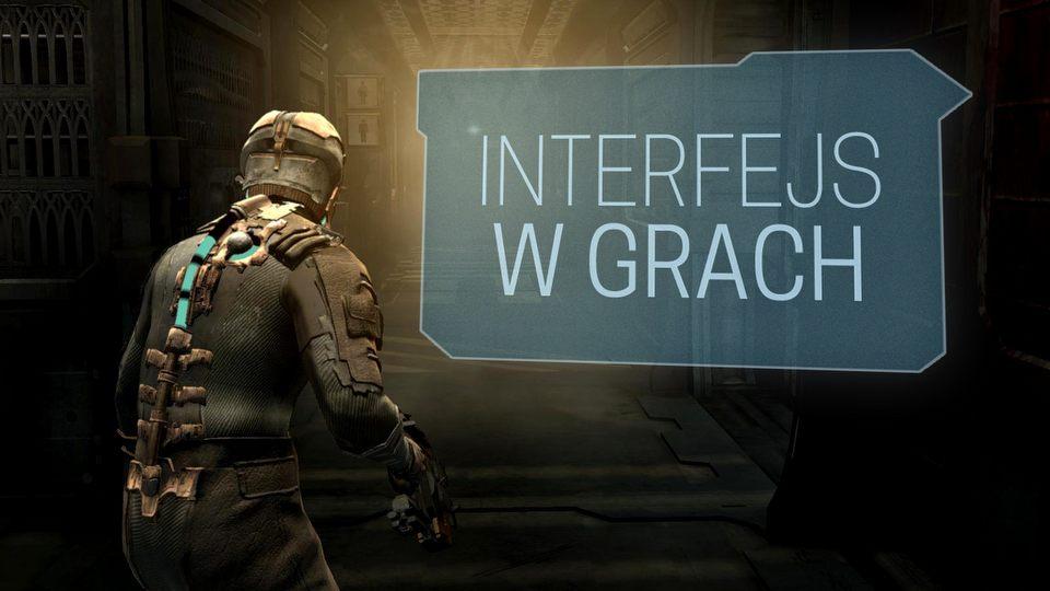 Zmys�y bohatera, czyli interfejs i jego funkcje w grach - DEKONSTRUKTOR #5