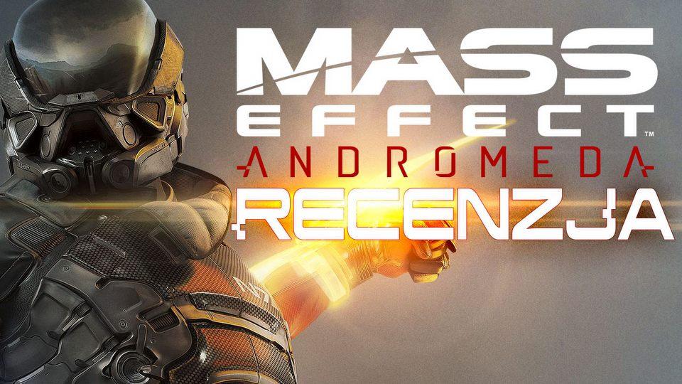 Recenzujemy Mass Effect Andromeda!