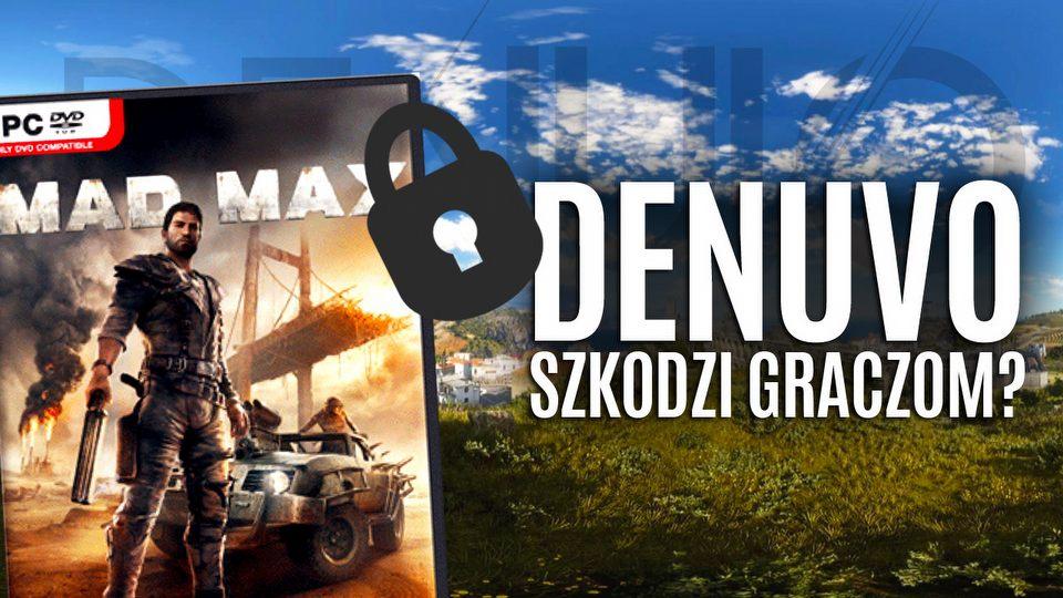 Nie do z�amania! Czy zabezpieczenie Denuvo szkodzi graczom?